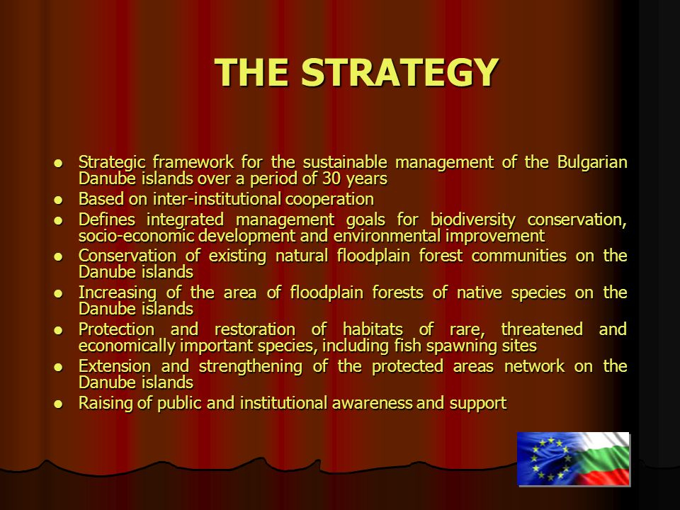 THE STRATEGY Strategic framework for the sustainable management of the Bulgarian Danube islands over a period of 30 years.