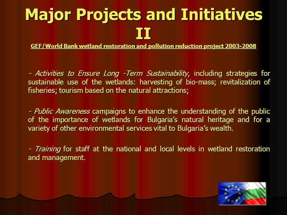Major Projects and Initiatives II GEF/World Bank wetland restoration and pollution reduction project 2003-2008