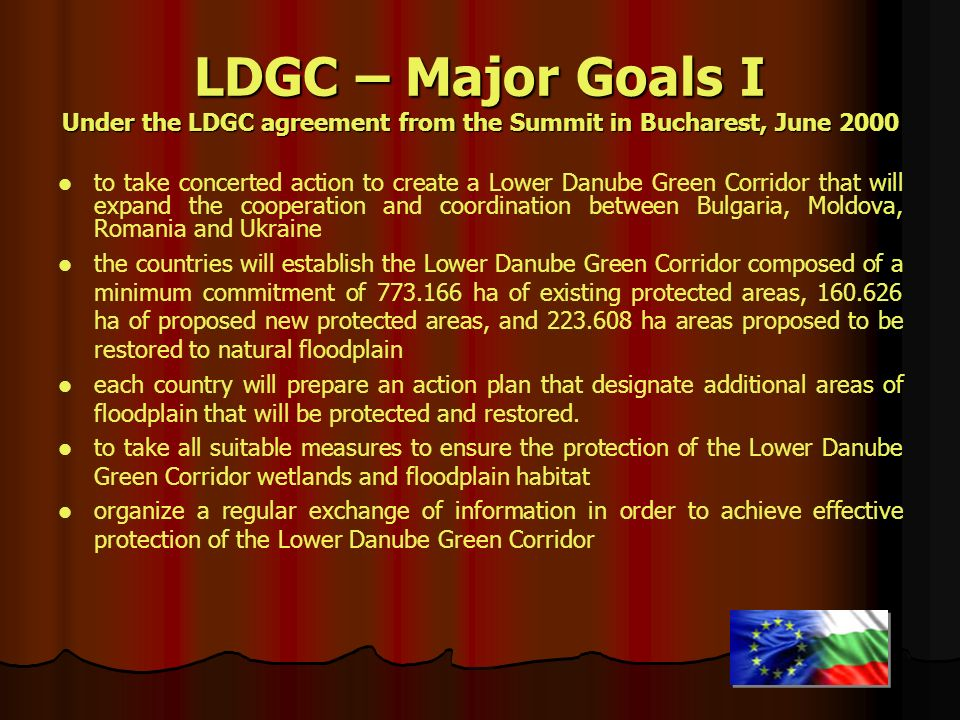 LDGC – Major Goals I Under the LDGC agreement from the Summit in Bucharest, June 2000