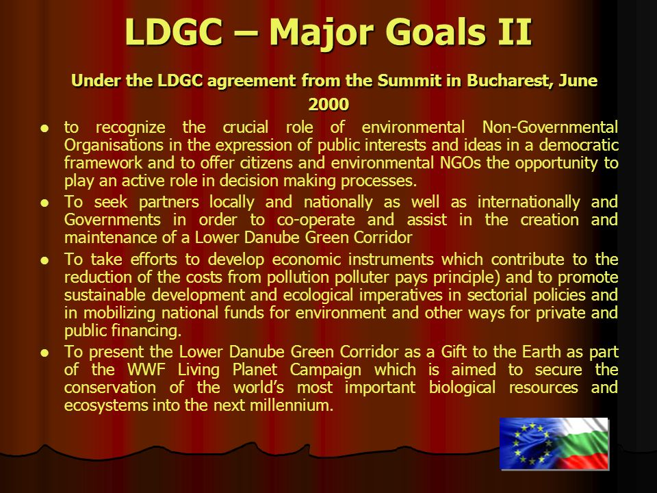 LDGC – Major Goals II Under the LDGC agreement from the Summit in Bucharest, June 2000