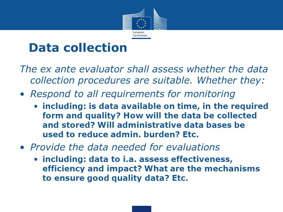 Data collection The ex ante evaluator shall assess whether the data collection procedures are suitable. Whether they: