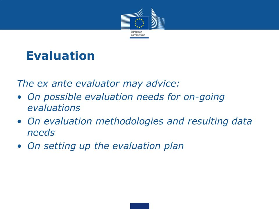 Evaluation The ex ante evaluator may advice: