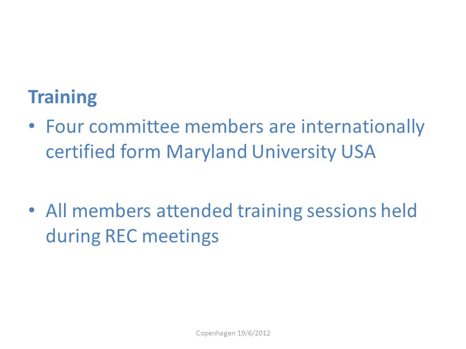 All members attended training sessions held during REC meetings