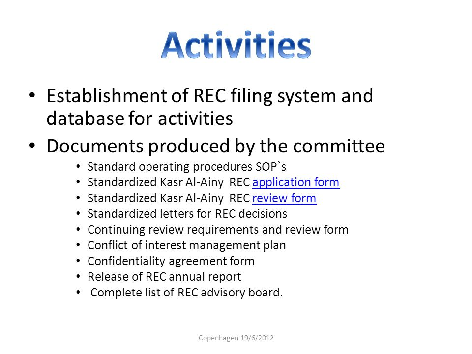 Activities Establishment of REC filing system and database for activities. Documents produced by the committee.