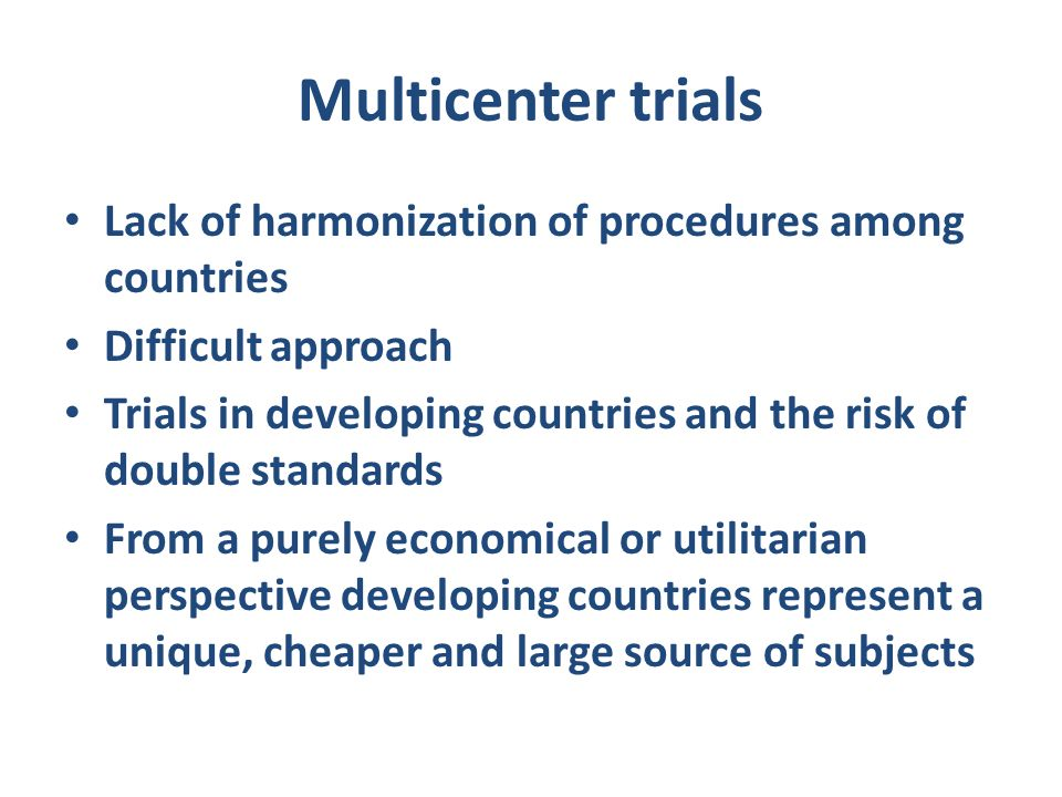 Multicenter trials Lack of harmonization of procedures among countries