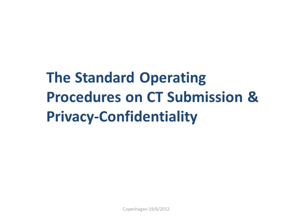The Standard Operating Procedures on CT Submission & Privacy-Confidentiality