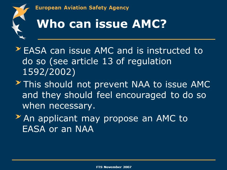 Who can issue AMC EASA can issue AMC and is instructed to do so (see article 13 of regulation 1592/2002)