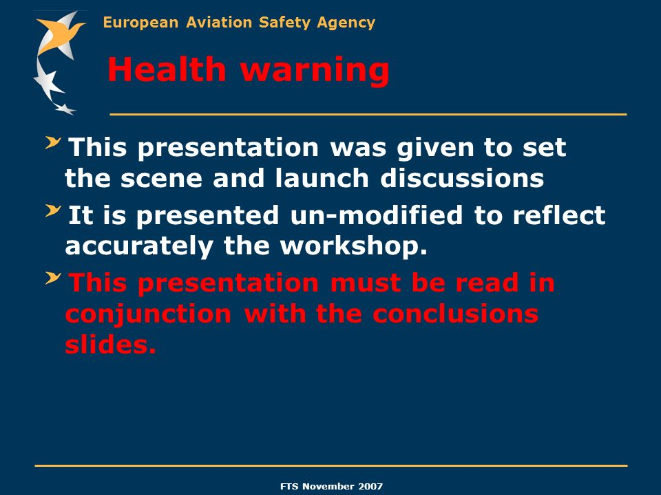 Health warning This presentation was given to set the scene and launch discussions. It is presented un-modified to reflect accurately the workshop.
