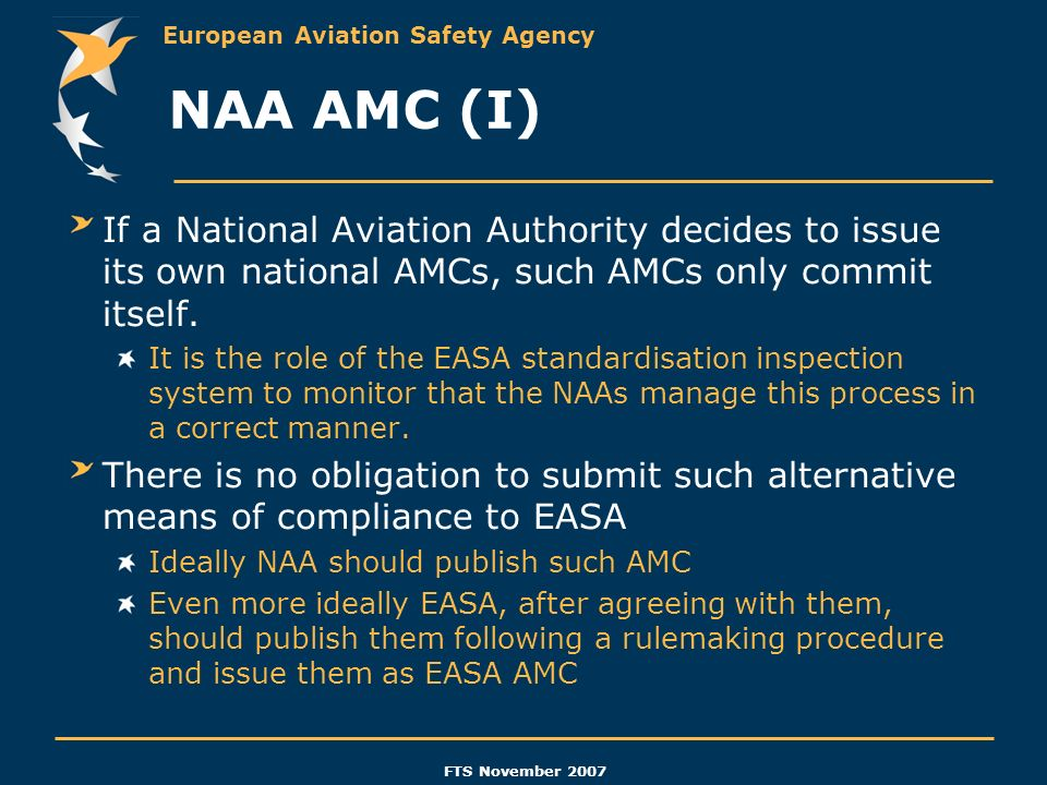 NAA AMC (I) If a National Aviation Authority decides to issue its own national AMCs, such AMCs only commit itself.
