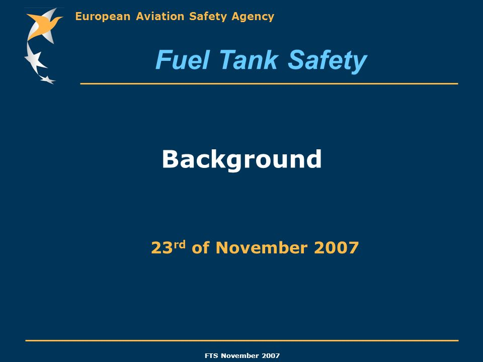 Fuel Tank Safety Background 23rd of November 2007 DGINT/2