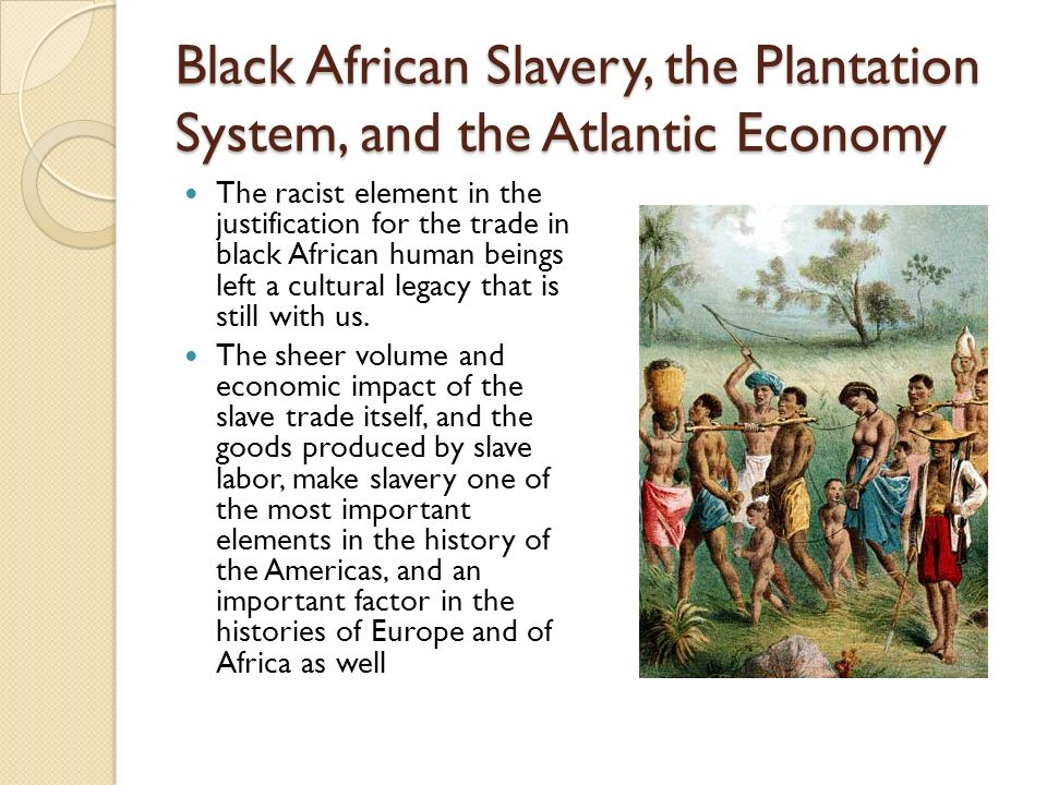 The impact of slavery in shaping the american economy
