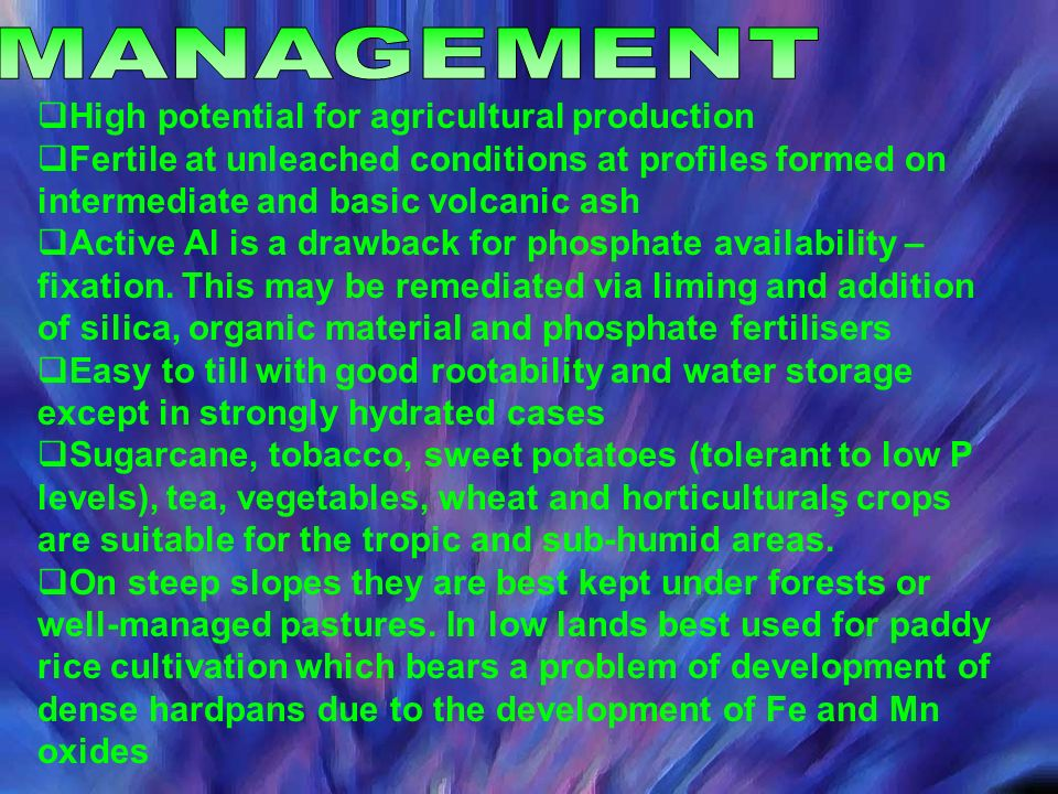 MANAGEMENT High potential for agricultural production