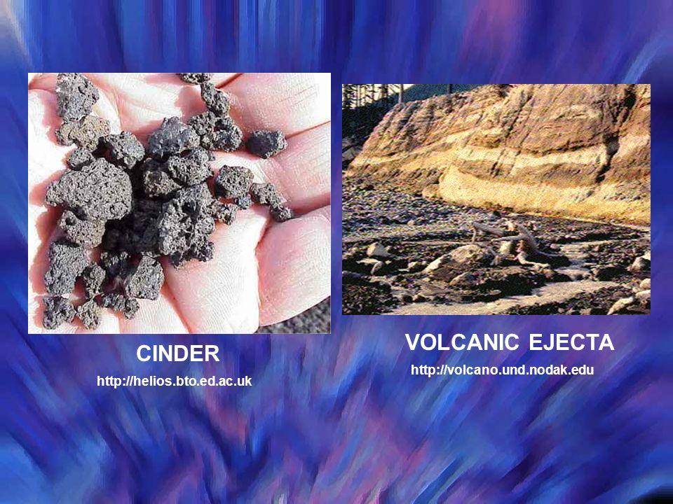 VOLCANIC EJECTA CINDER http://volcano.und.nodak.edu