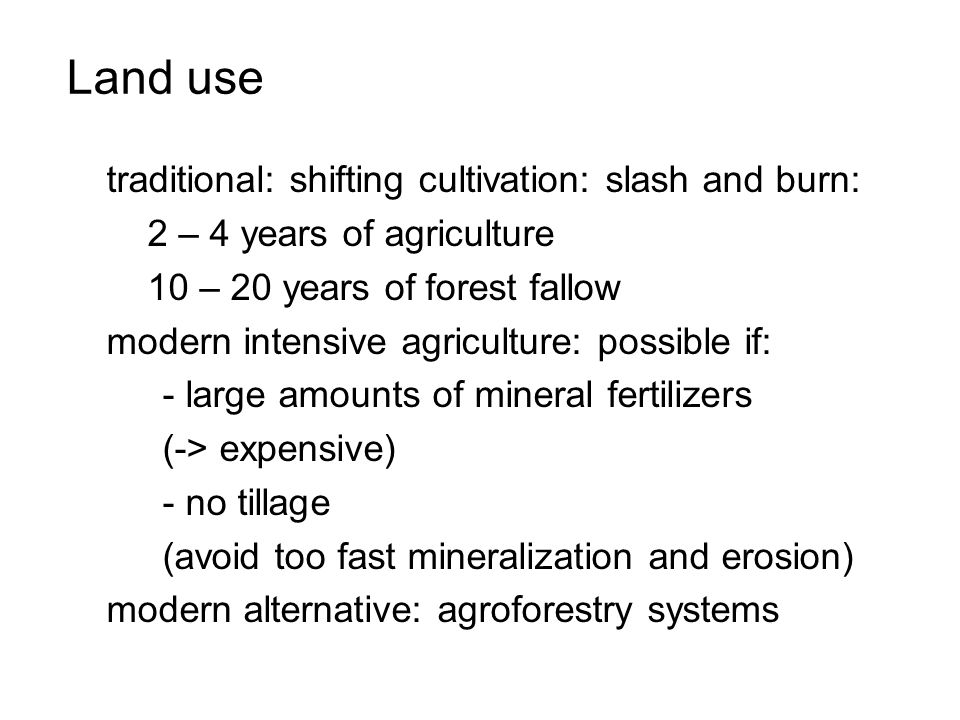 Land use traditional: shifting cultivation: slash and burn: