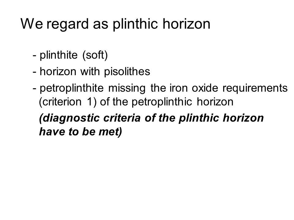 We regard as plinthic horizon