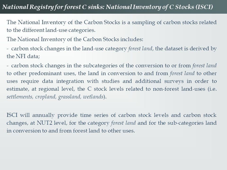 National Registry for forest C sinks: National Inventory of C Stocks (ISCI)