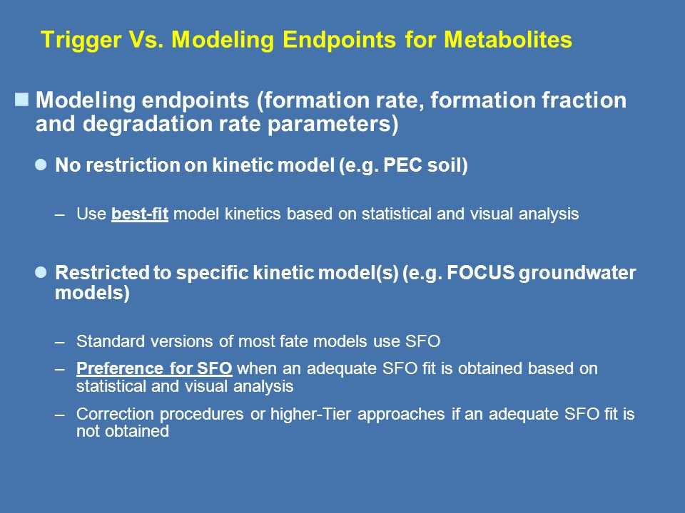 Trigger Vs. Modeling Endpoints for Metabolites