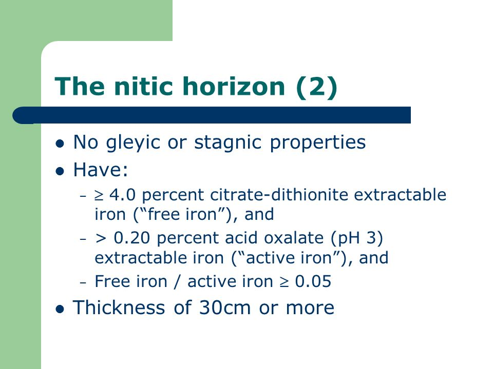 The nitic horizon (2) No gleyic or stagnic properties Have: