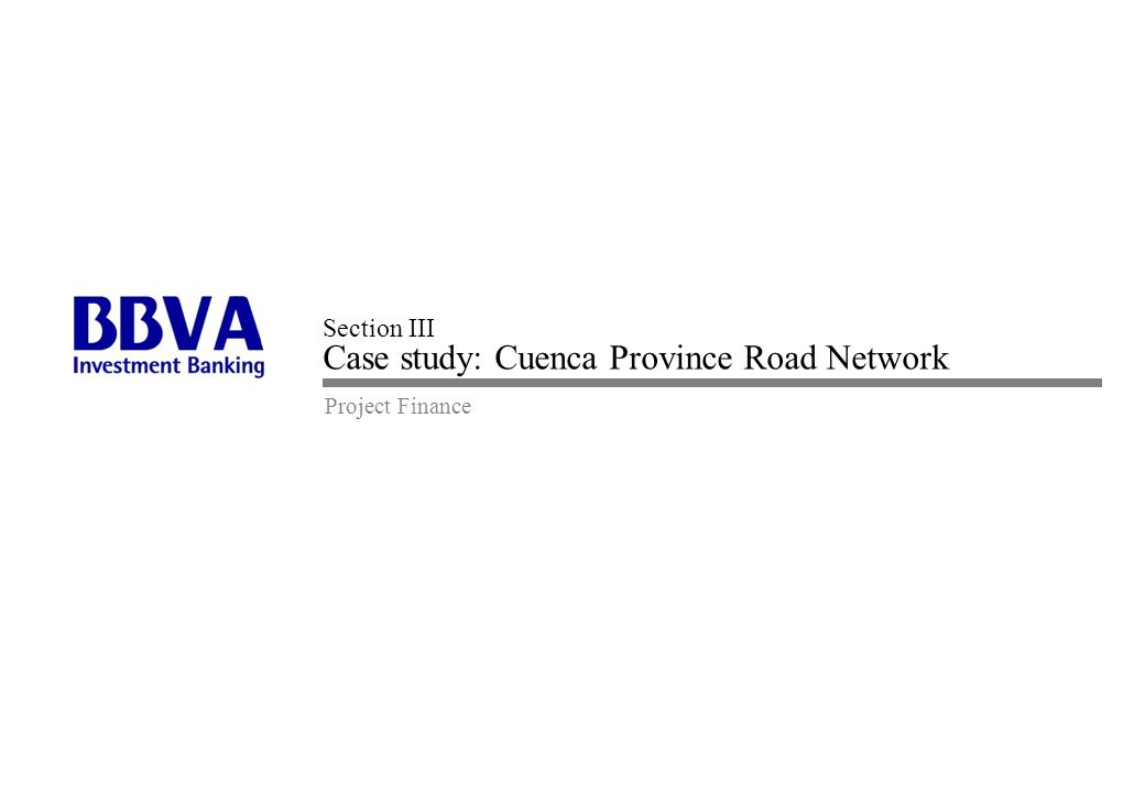 Section III Case study: Cuenca Province Road Network