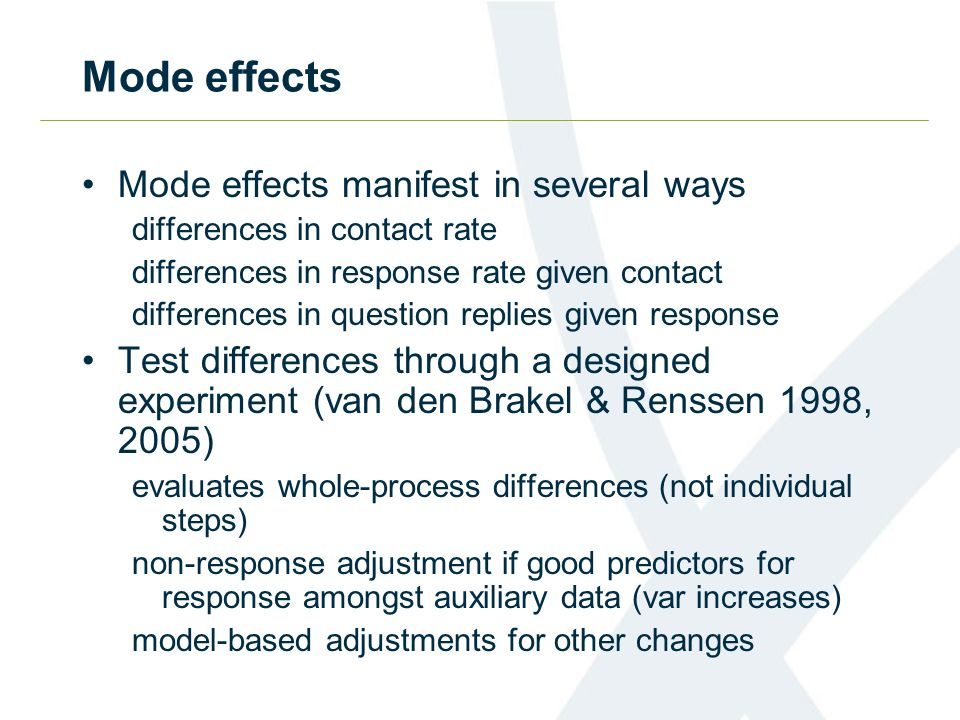 Mode effects Mode effects manifest in several ways