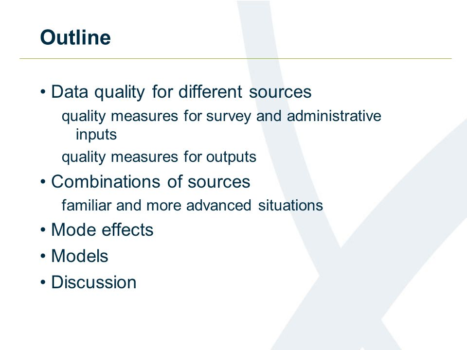 Outline Data quality for different sources Combinations of sources