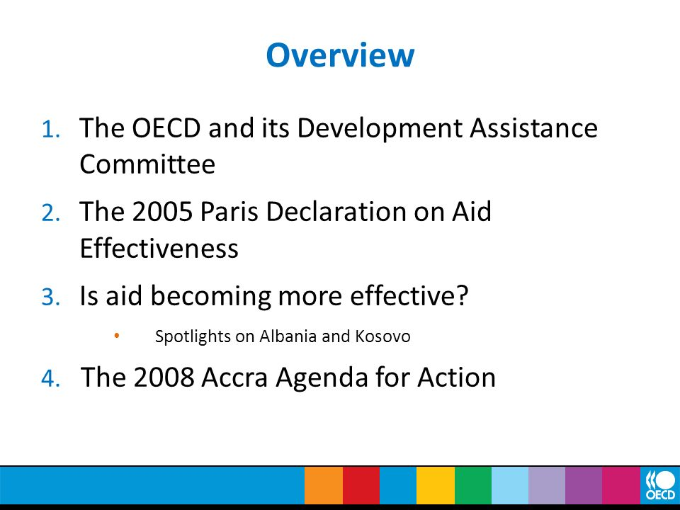 Overview The OECD and its Development Assistance Committee