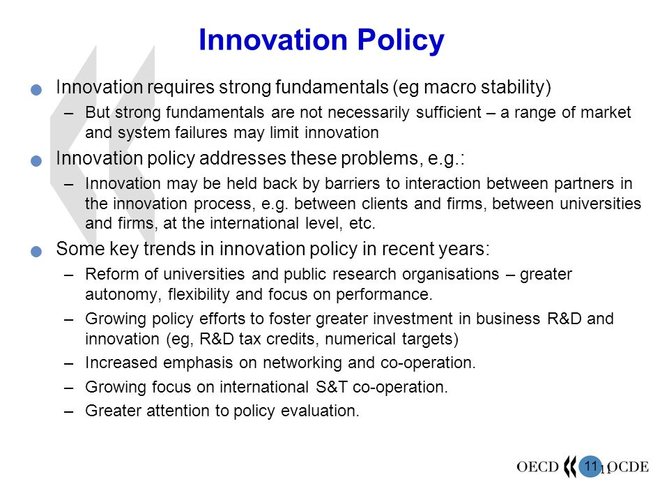 Innovation Policy Innovation requires strong fundamentals (eg macro stability)