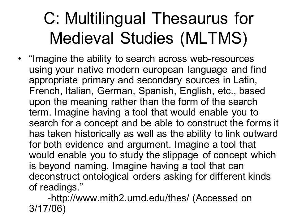C: Multilingual Thesaurus for Medieval Studies (MLTMS)