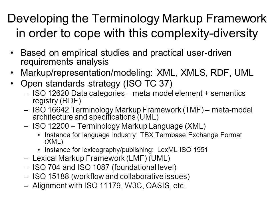 Developing the Terminology Markup Framework in order to cope with this complexity-diversity