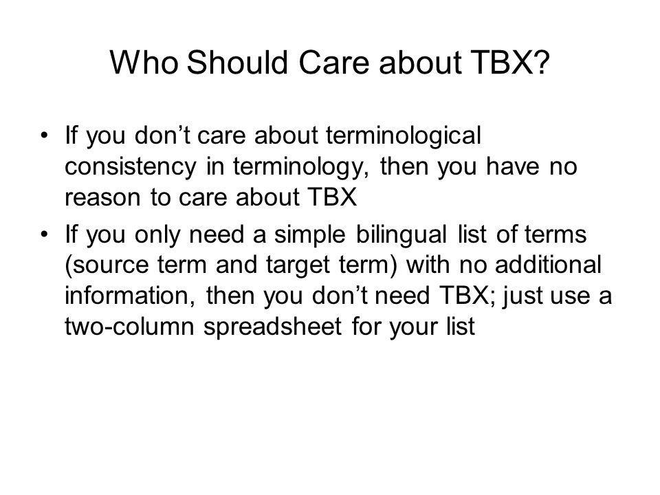 Who Should Care about TBX