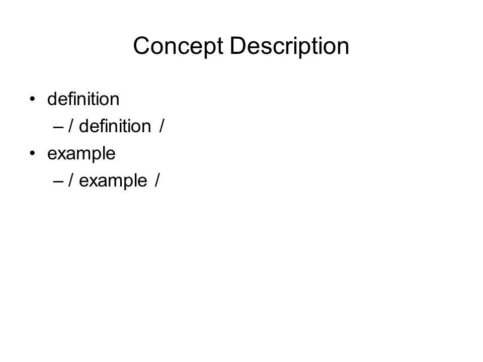 Concept Description definition / definition / example / example /