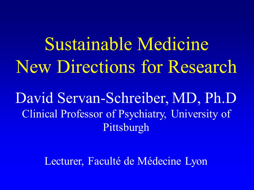 Sustainable Medicine New Directions for Research