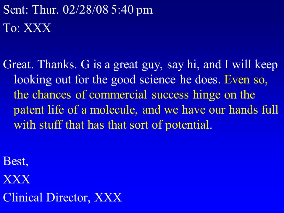 Sent: Thur. 02/28/08 5:40 pm To: XXX Great. Thanks