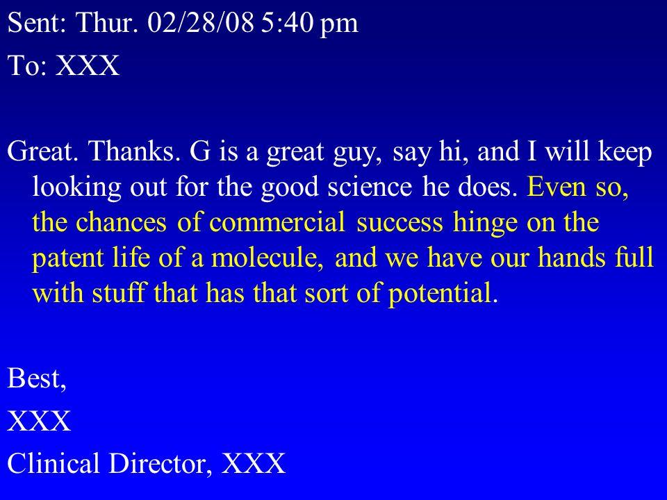 Sent: Thur. 02/28/08 5:40 pm To: XXX Great. Thanks