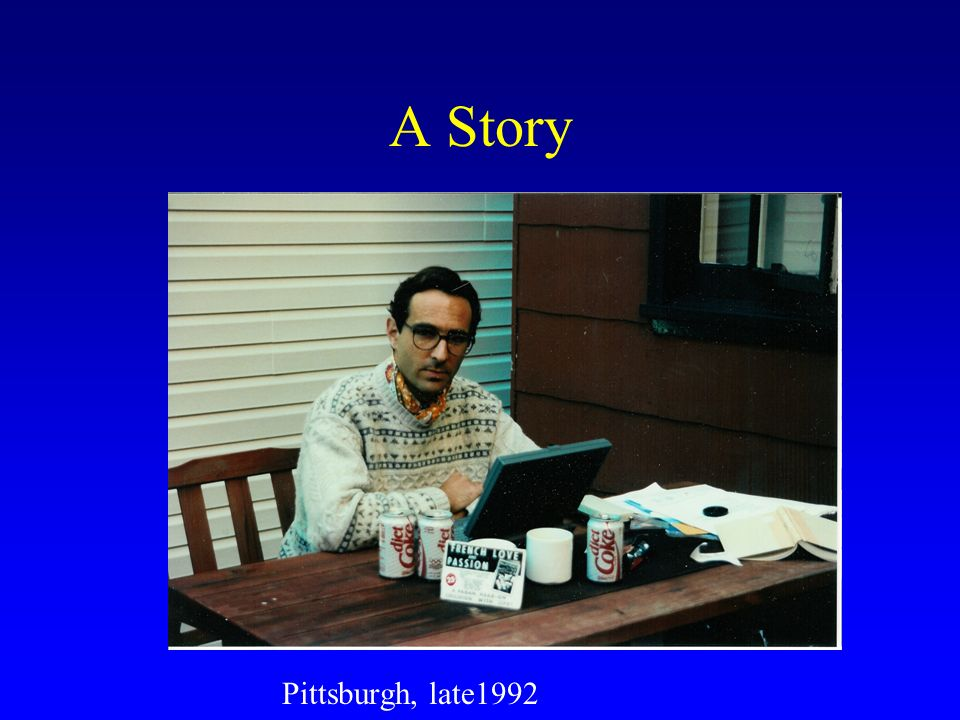 A Story Pittsburgh, late1992