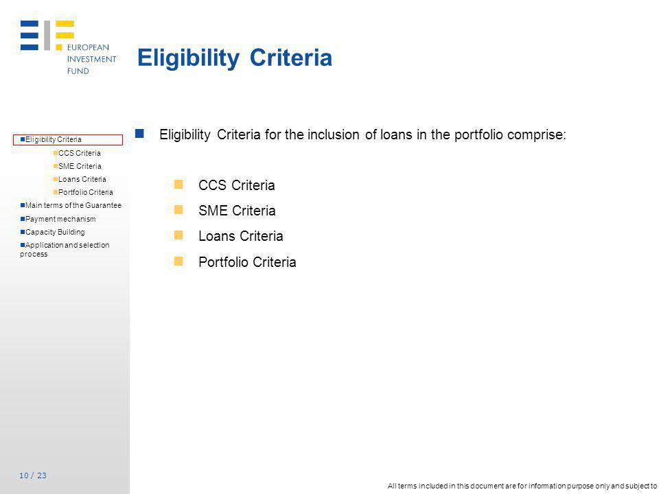 Eligibility Criteria Eligibility Criteria for the inclusion of loans in the portfolio comprise: CCS Criteria.