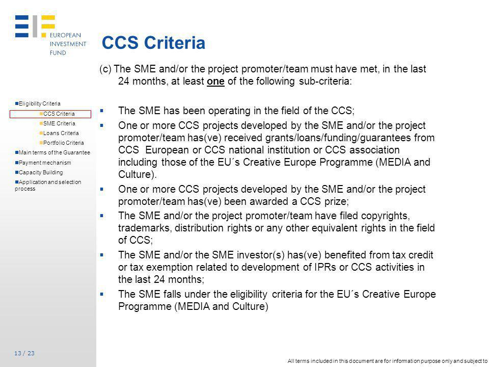 CCS Criteria (c) The SME and/or the project promoter/team must have met, in the last 24 months, at least one of the following sub-criteria: