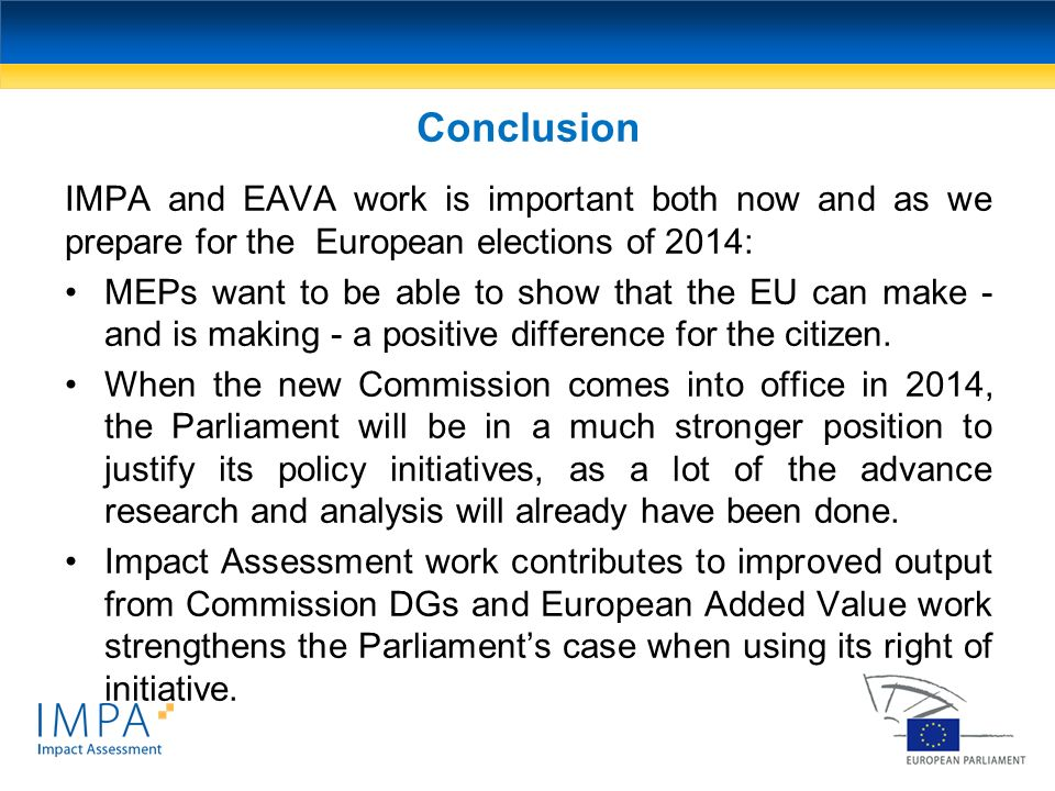 Conclusion IMPA and EAVA work is important both now and as we prepare for the European elections of 2014: