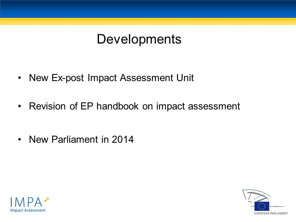 Developments New Ex-post Impact Assessment Unit