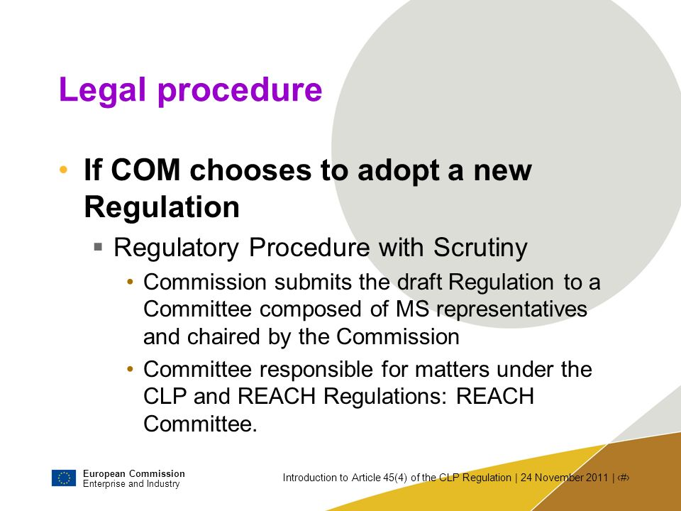 Legal procedure If COM chooses to adopt a new Regulation