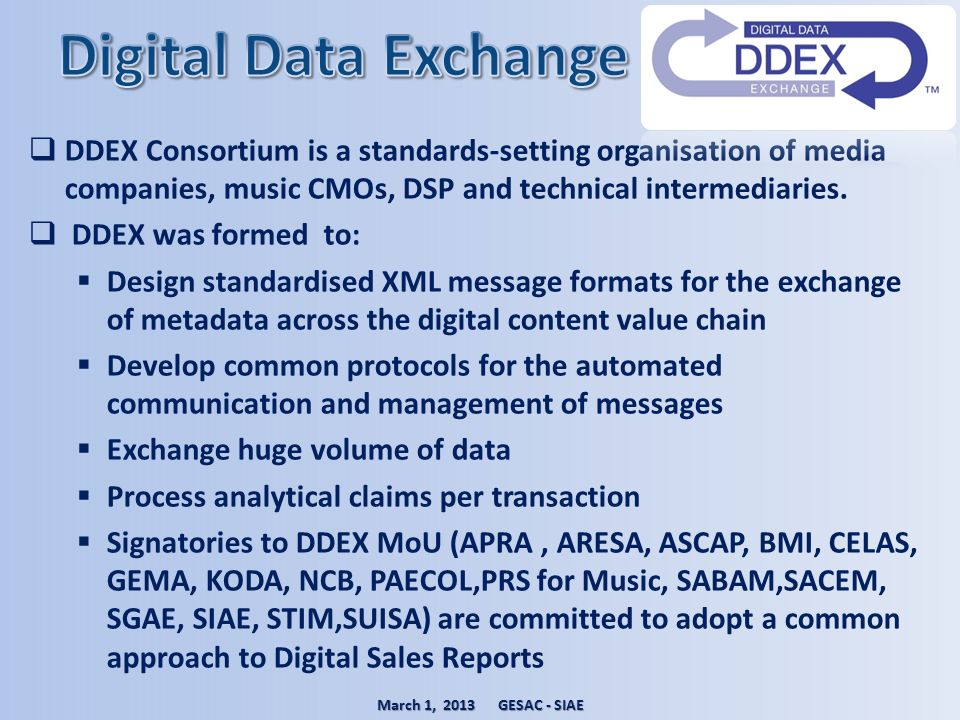 Digital Data Exchange DDEX Consortium is a standards-setting organisation of media companies, music CMOs, DSP and technical intermediaries.