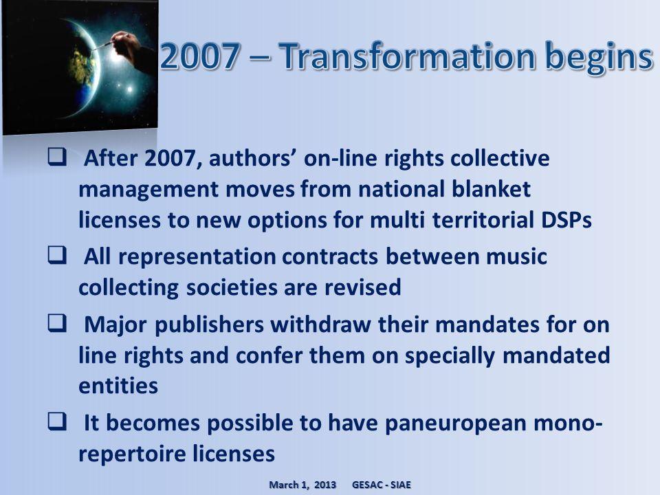 2007 – Transformation begins