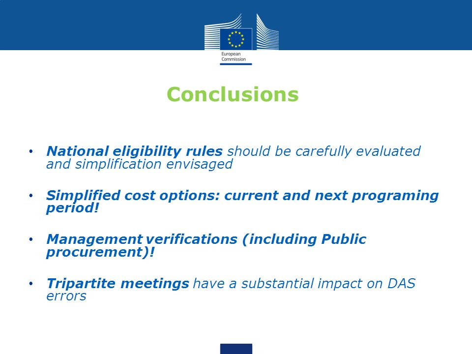 Conclusions National eligibility rules should be carefully evaluated and simplification envisaged.