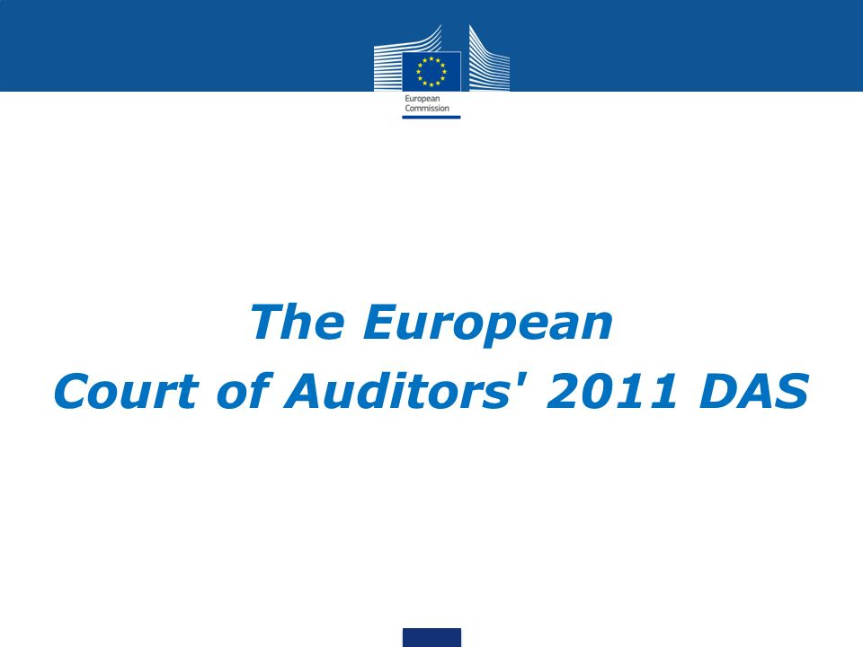 The European Court of Auditors 2011 DAS