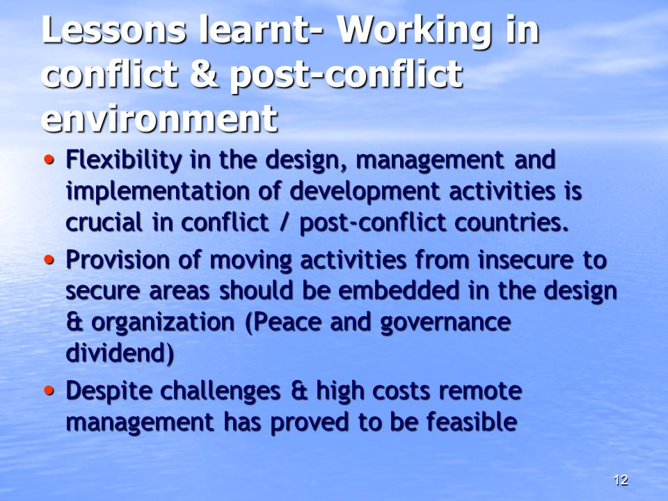 Lessons learnt- Working in conflict & post-conflict environment