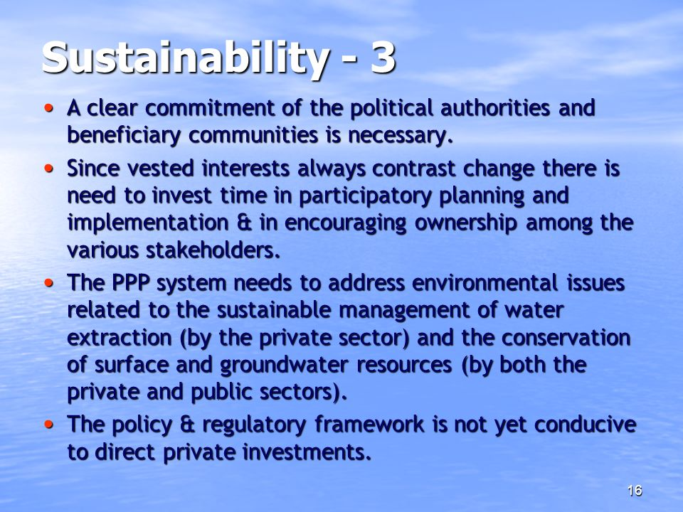 Sustainability - 3 A clear commitment of the political authorities and beneficiary communities is necessary.