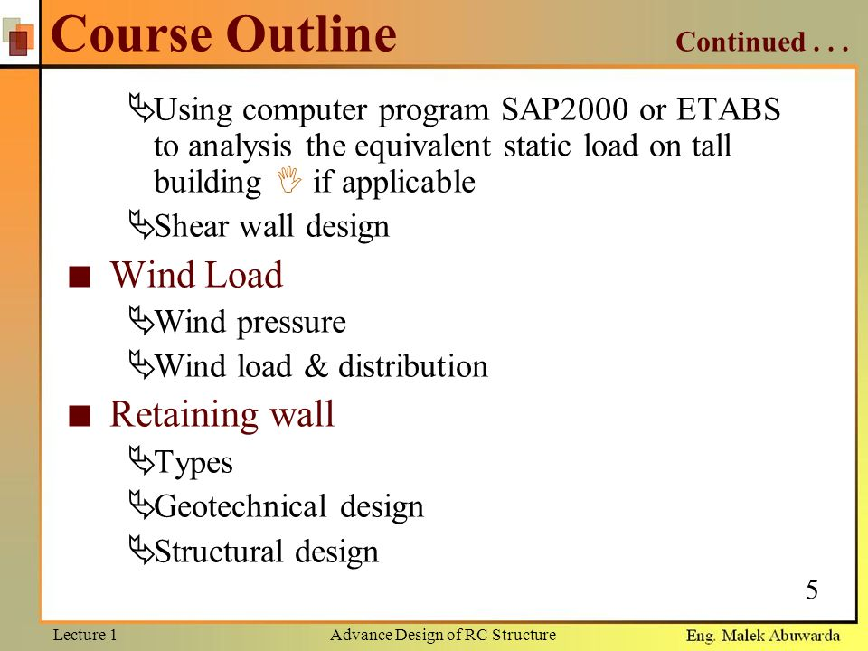 structural analysis course outline 71501 course requirements (beng in building engineering)  structural analysis ii: 300: bcee 344: structural design i: 300: bcee 345: structural design ii.