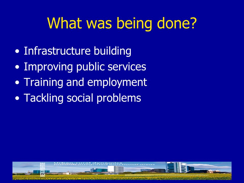 What was being done Infrastructure building Improving public services