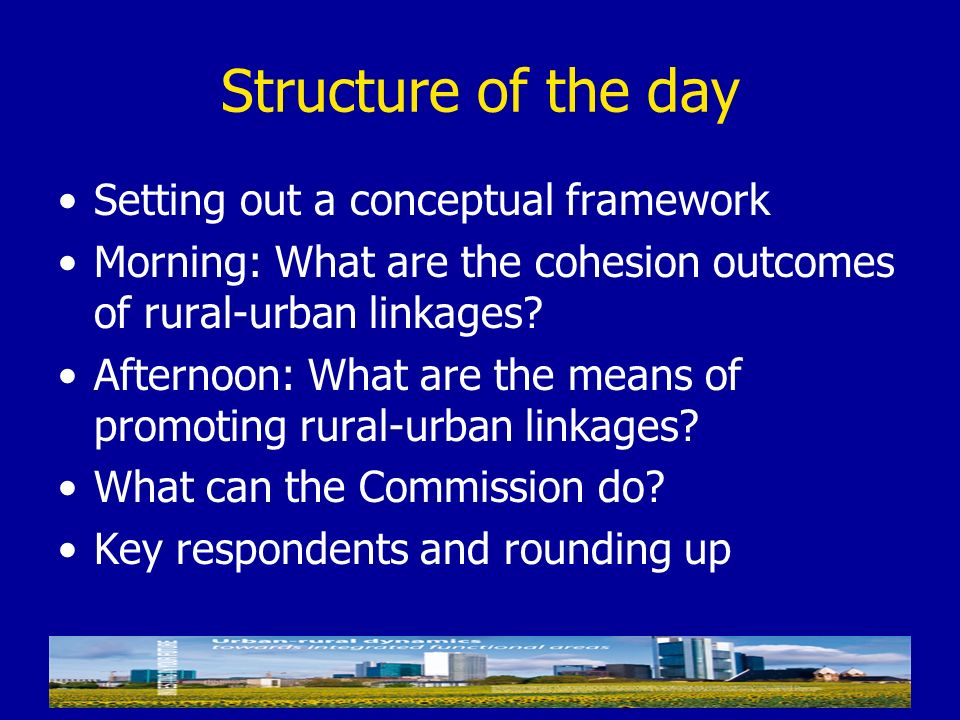 Structure of the day Setting out a conceptual framework