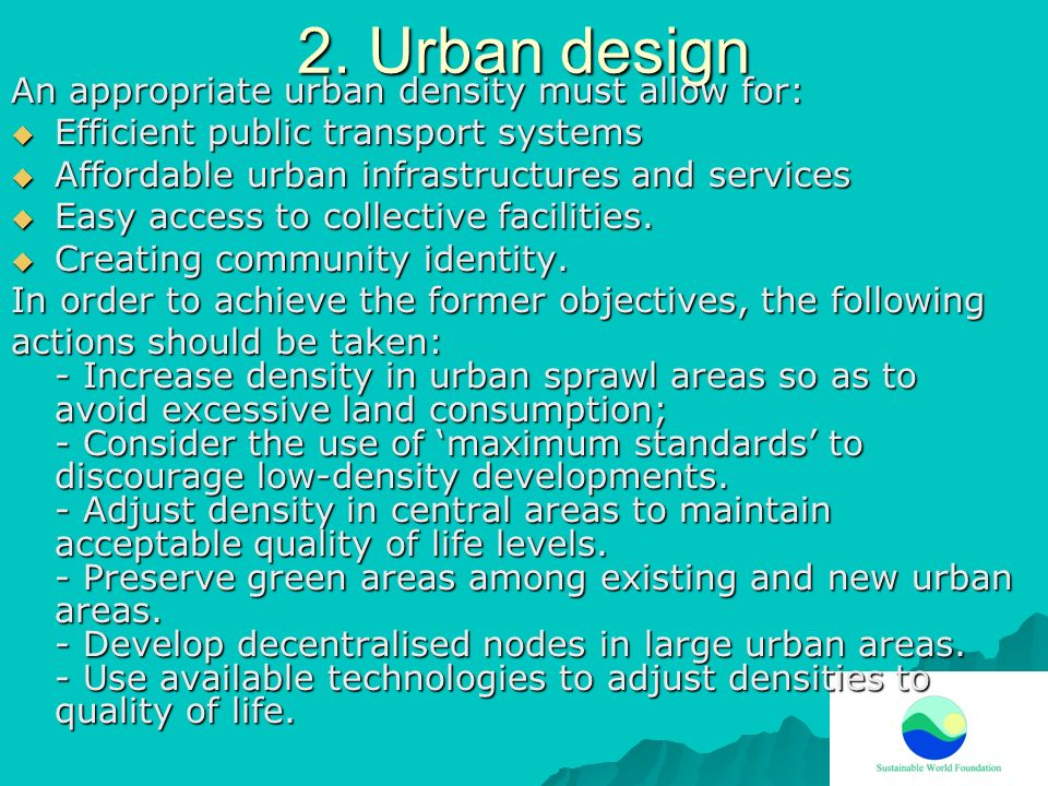 2. Urban design An appropriate urban density must allow for: